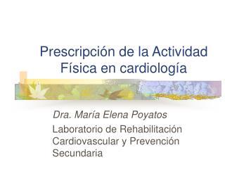 Prescripción de la Actividad Física en cardiología