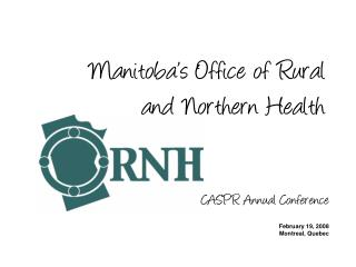 Manitoba's Office of Rural  and Northern Health