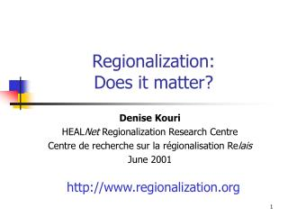 Regionalization: Does it matter?