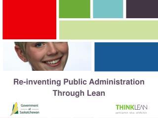 Re-inventing Public Administration Through Lean