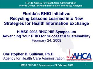 Christopher B. Sullivan, Ph.D. Agency for Health Care Administration