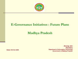 E-Governance Initiatives : Future Plans  Madhya Pradesh
