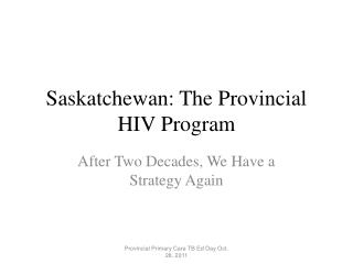 Saskatchewan: The Provincial HIV Program