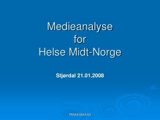 Medieanalyse  for  Helse Midt-Norge