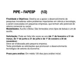 PIPE – FAPESP       (1/2)