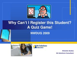 Why Can't I Register this Student? A Quiz Game!