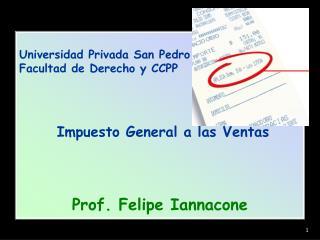 Universidad Privada San Pedro Facultad de Derecho y CCPP  Impuesto General a las Ventas