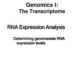 Genomics I: The Transcriptome