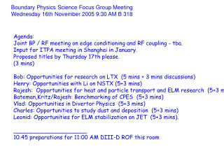 Boundary Physics Science Focus Group Meeting  Wednesday 16th November 2005 9:30 AM B 318