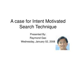 A case for Intent Motivated Search Technique