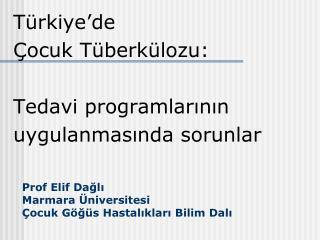Prof Elif Dağlı Marmara Üniversitesi  Çocuk Göğüs Hastalıkları Bilim Dalı