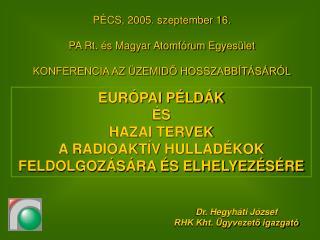PÉCS, 2005. szeptember 16. PA Rt. és Magyar Atomfórum Egyesület