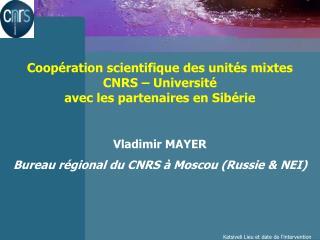 Coop�ration scientifique des unit�s mixtes  CNRS � Universit� avec les partenaires en Sib�rie