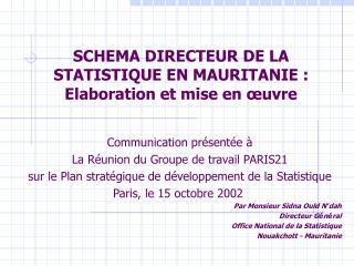 SCHEMA DIRECTEUR DE LA STATISTIQUE EN MAURITANIE: Elaboration et mise en œuvre