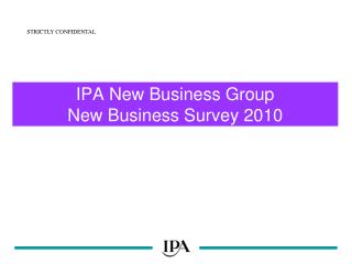 IPA New Business Group New Business Survey 2010