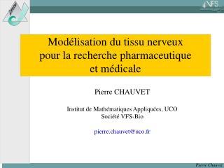 Modélisation du tissu nerveux pour la recherche pharmaceutique  et médicale