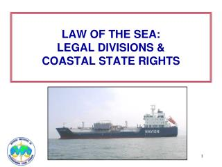 LAW OF THE SEA: LEGAL DIVISIONS & COASTAL STATE RIGHTS