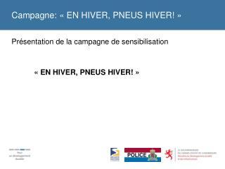 Campagne: « EN HIVER, PNEUS HIVER!»