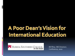 A Poor Dean's Vision for  International Education
