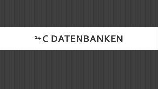 14  C Datenbanken