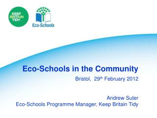 Andrew Suter Eco-Schools Programme Manager, Keep Britain Tidy