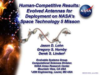 Human-Competitive Results: Evolved Antennas for  Deployment on NASA�s  Space Technology 5 Misson