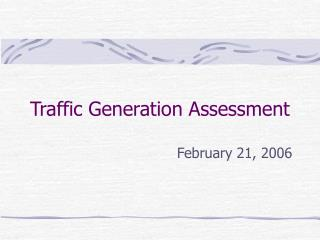Traffic Generation Assessment
