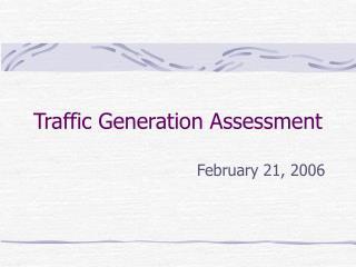 Traffic Generation Assessment