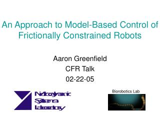 An Approach to Model-Based Control of Frictionally Constrained Robots