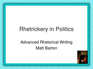 Rhetrickery in Politics