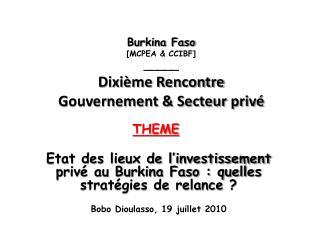 Burkina Faso [MCPEA & CCIBF] _____ Dixième Rencontre Gouvernement & Secteur privé