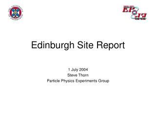 Edinburgh Site Report