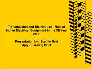 Transmission and Distribution - Role of Indian Electrical Equipment in the XII Year Plan.