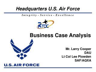Mr. Larry Cooper DAU Lt Col Lee Plowden SAF