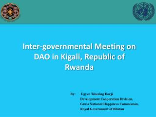 Inter-governmental Meeting on DAO in Kigali, Republic of Rwanda