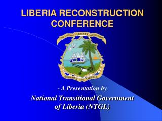 LIBERIA RECONSTRUCTION CONFERENCE