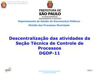 Descentralização das atividades da  Seção Técnica de Controle de Processos  DGDP-11