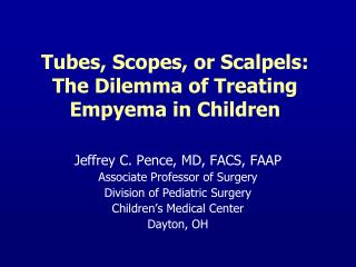 Tubes, Scopes, or Scalpels: The Dilemma of Treating Empyema in Children