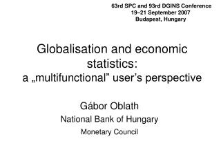 "Globalisation and economic statistics : a  "" multifunctional ""  user's perspective"