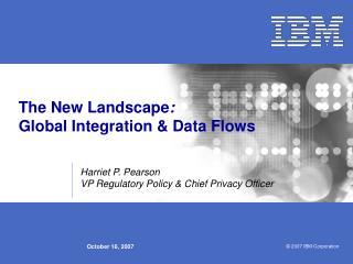 The New Landscape :   Global Integration & Data Flows