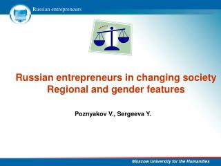 Russian entrepreneurs in changing society Regional and gender features
