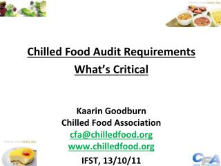 Chilled Food Audit Requirements What's Critical Kaarin Goodburn Chilled Food Association