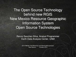 Renzo Sanchez-Silva, Analyst Programmer Earth Data Analysis Center, UNM