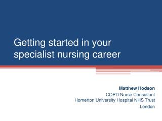 Getting started in your specialist nursing career