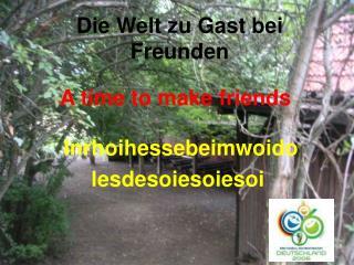 Die Welt zu Gast bei Freunden