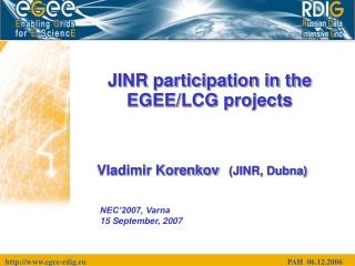 JINR participation in the EGEE/LCG projects