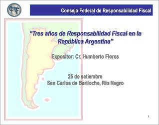 """""""Tres años de Responsabilidad Fiscal en la República Argentina"""" Expositor: Cr. Humberto Flores"""