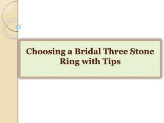 Choosing a Bridal Three Stone Ring with Tips