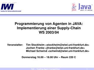Programmierung von Agenten in JAVA: Implementierung einer Supply-Chain WS 2003/04