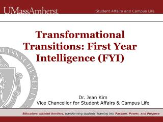 Transformational Transitions: First Year Intelligence (FYI)